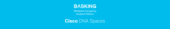 Basking.io_Workplace-Occupancy_powered-by-Cisco-DNASpaces