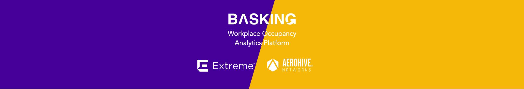 Basking.io ExtremeNetworks and Aerohive